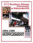 SIUE Undergraduate Catalog (Supplement), 1984-1986