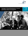 The Impact of Faculty Development on Teacher Self-Efficacy, Skills and Perspectives (Faculty Fellow Report) by Melodie Rowbotham